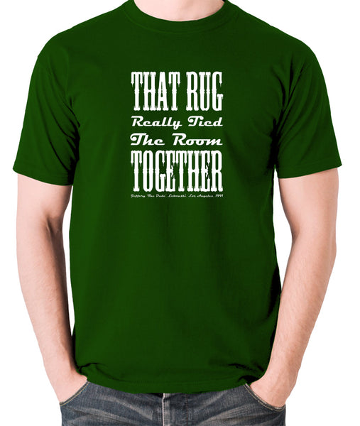 The Big Lebowski - That Rug Really Tied The Room Together - T Shirt
