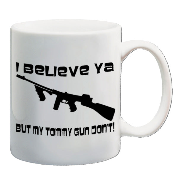 Home Alone - I Believe Ya, But My Tommy Gun Don't - Mug