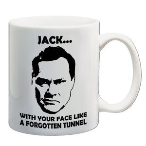 Vic And Bob | Jack...With Your Face Like A Forgotten Tunnel | Mug