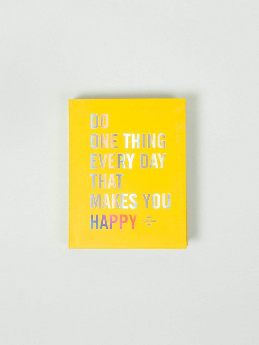 Do One Thing Everyday That Makes You Happy