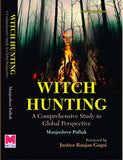 Witch Hunting: A Comprehensive Study in Global Perspective.