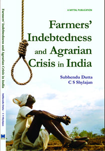 Farmers' Indebtedness and Agrarian Crisis in India