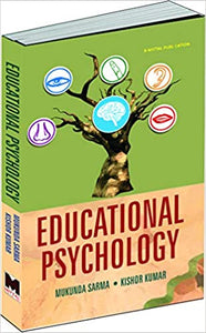 Educational Psychology [Paperback] by Mukunda Sarma & Kishor Kumar