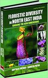 Floristic Diversity in Northeast India: Gauging the New Dimensions