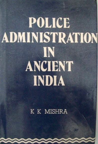 Police Administration in Ancient India