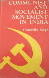 Communist and Socialist Movement in India: A Critical Account