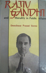 Rajiv Gandhi and Morality in Public Affairs