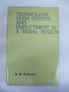 Technology, Farm Output And Employment In A Tribal Region