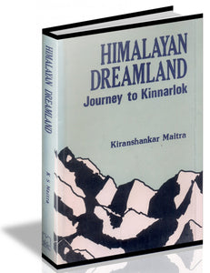 Himalayan Dreamland: Journey To Kinnarlok