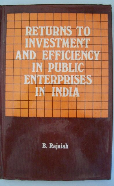 Returns To Investment And Efficiency In Public Enterprises In India
