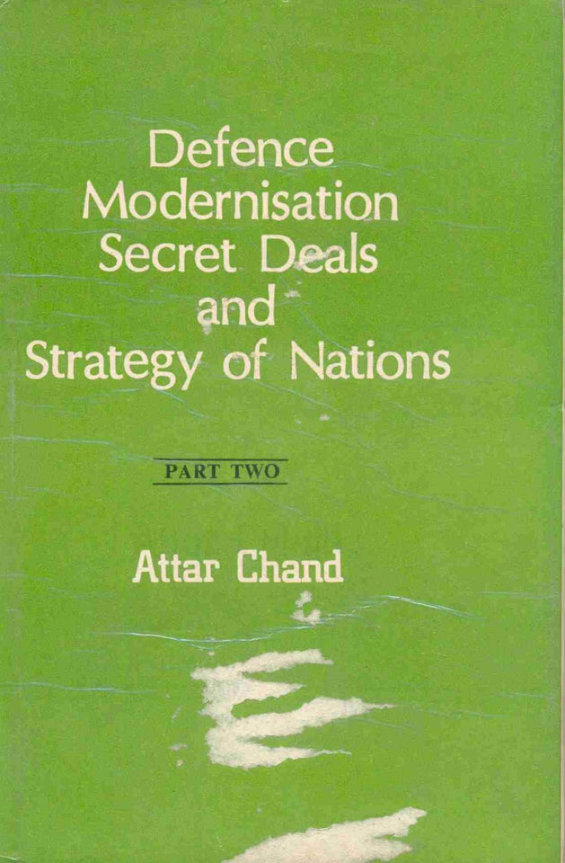 Defence Modernisation, Secret Deals and Strategy of Nations: A Global Study of Army, Navy, Air Force and Para-Military Forces (2 Volumes)