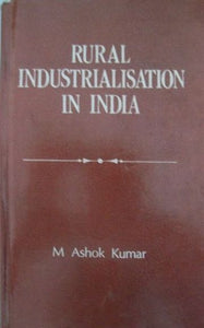 Rural Industrialisation in India: A Strategy for Rural Development
