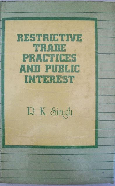 Restrictive Trade Practices And Public Interest