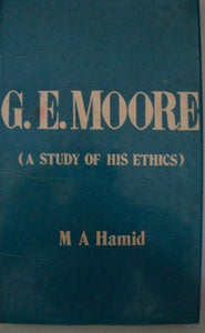 G.E. Moore: A Study Of His Ethics