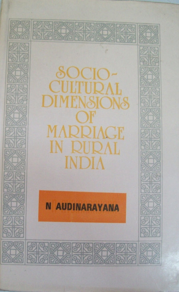 Socio-Cultural Dimensions Of Marriage In Rural India