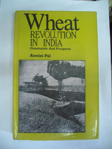 Wheat Revolution In India: Constraints And Prospects