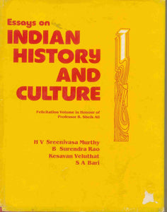 Essays On Indian History And Culture : Felicitation Volume In Honour Of Professor B. Sheik Ali