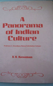 A Panorama Of Indian Culture: Professor A. Sreedhara Menon Felicitation Volume