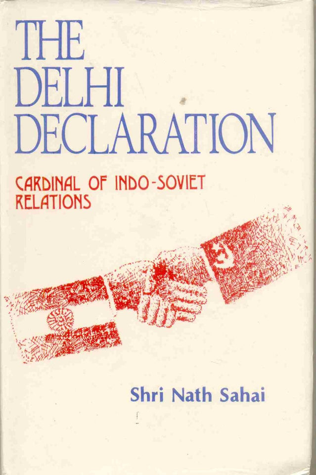 The Delhi Declaration: Cardinal of Indo-Soviet Relations: A Bibliographical Study