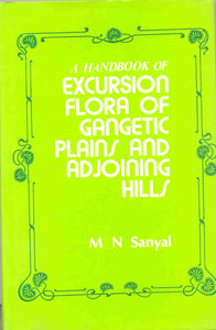 A Handbook of Excursion Flora of The Gangetic Plains and Adjoining Hills