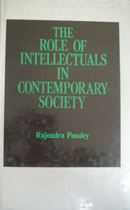 The Role Of Intellectuals In Contemporary Society