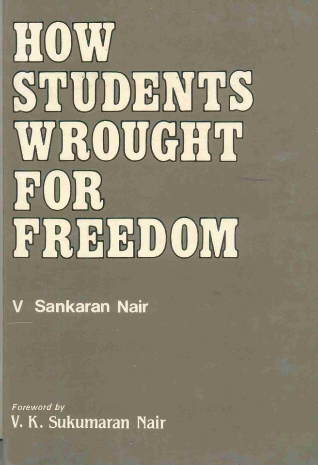 How Students Wrought For Freedom: A Collection Of Documents