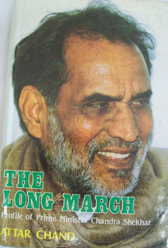 The Long March: Profile of Prime Minister Chandra Shekhar