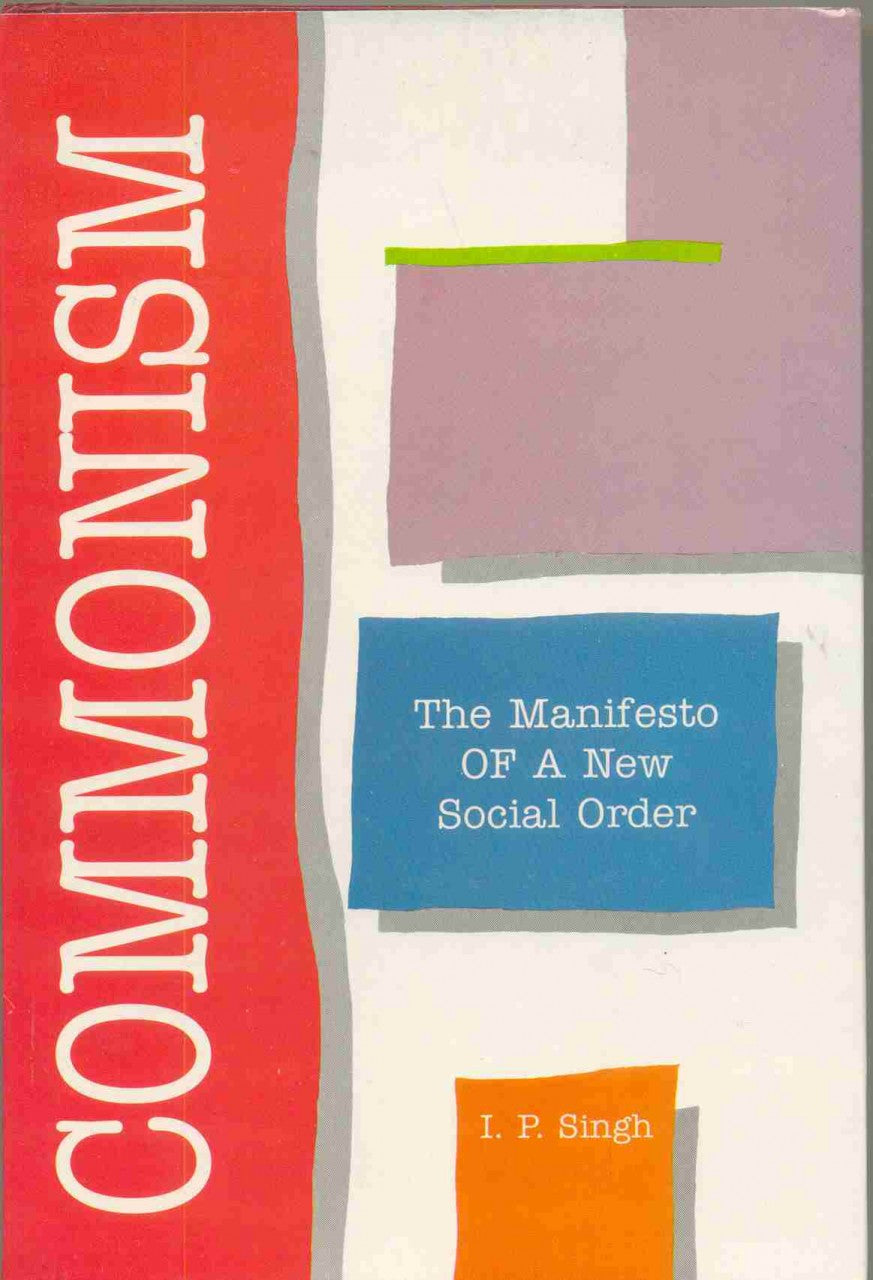 Commonism: The Manifesto of A New Social Order
