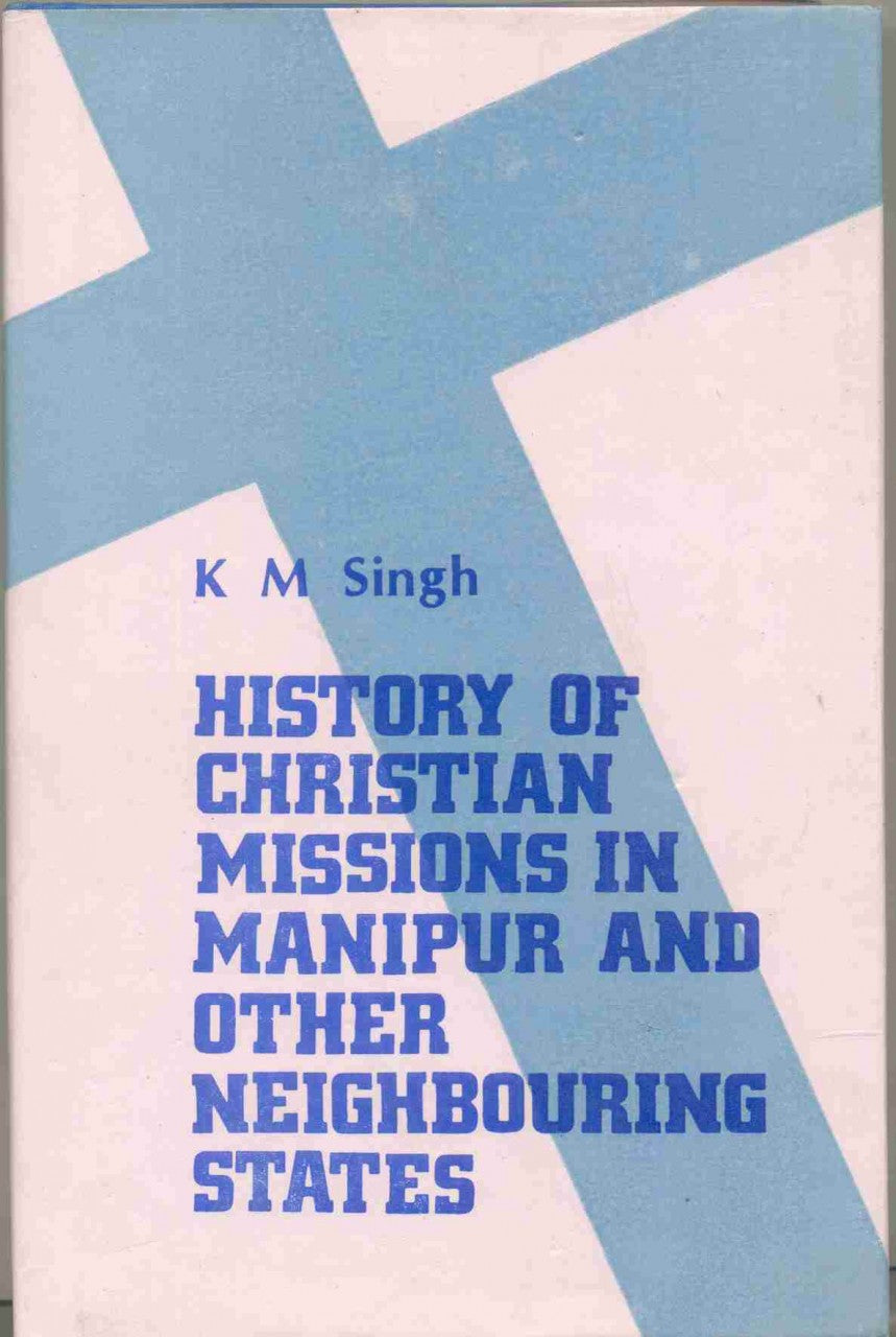 History Of The Christian Missions In Manipur And Other Neighbouring States