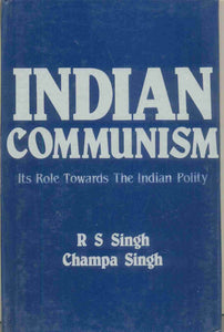Indian Communism: Its Role Towards The Indian Polity
