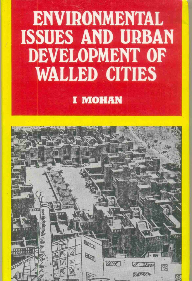 Environmental Issues And Urban Development Of The Walled Cities