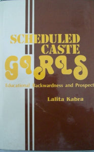 Scheduled Caste Girls: Educational Backwardness And Prospects