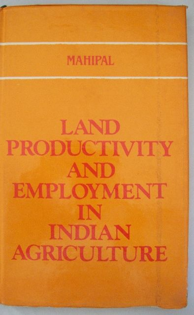 Land Productivity And Employment In Indian Agriculture