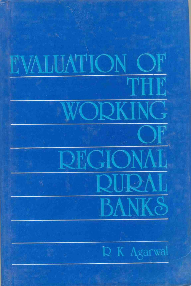 Evaluation Of The Working Of Regional Rural Banks