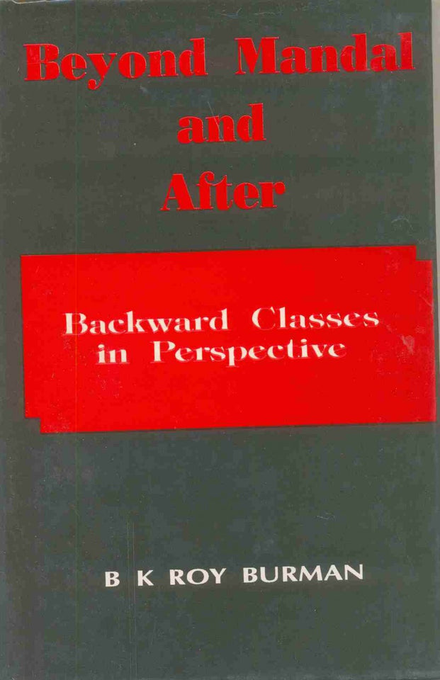 Beyond Mandal and After: Backward Classes in Perspective