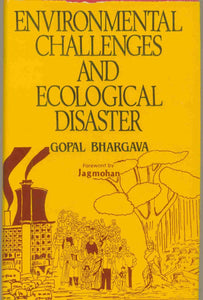 Environmental Challenges And Ecological Disaster: Global Perspective