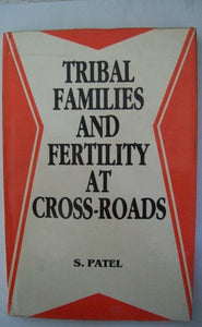 Tribal Families And Fertility At Cross-Roads