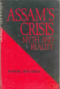 Assam's Crisis: Myth and Reality