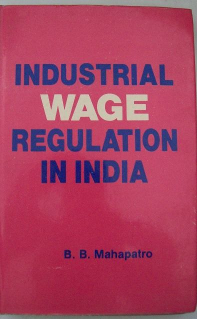 Industrial Wage Regulation In India