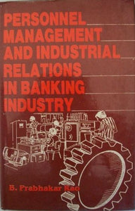 Personnel Management and Industrial Relations in Banking Industry