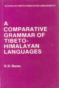 A Comparative Grammar of Tibeto-Himalayan Languages of –Himachal Pradesh and Uttarkhand