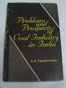 Problems And Prospects Of Coal Industry In India