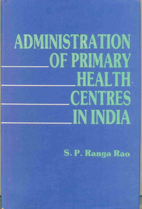 Administration of Primary Health Centres in India