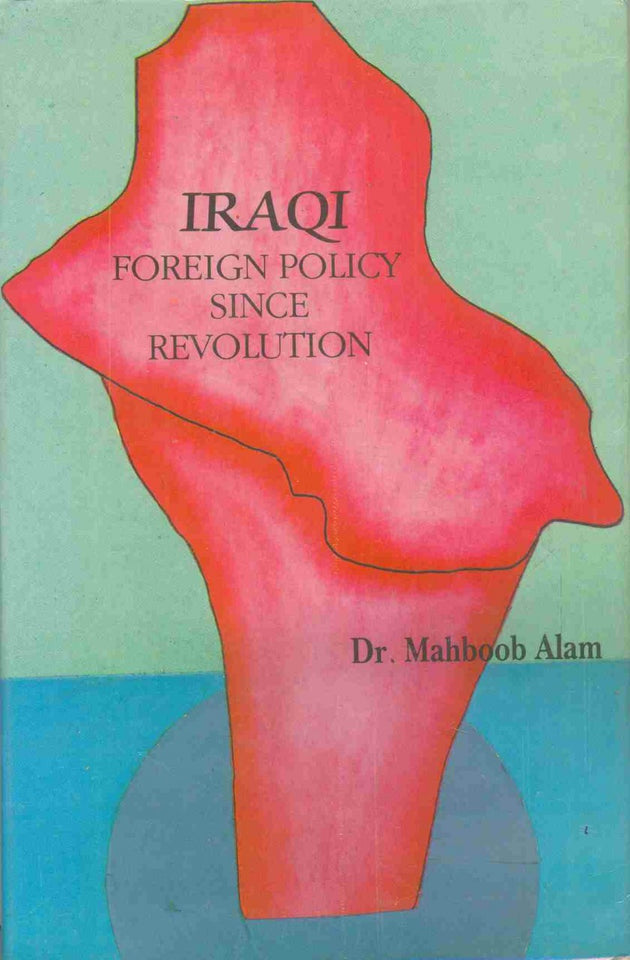 Iraqi Foreign Policy Since Revolution