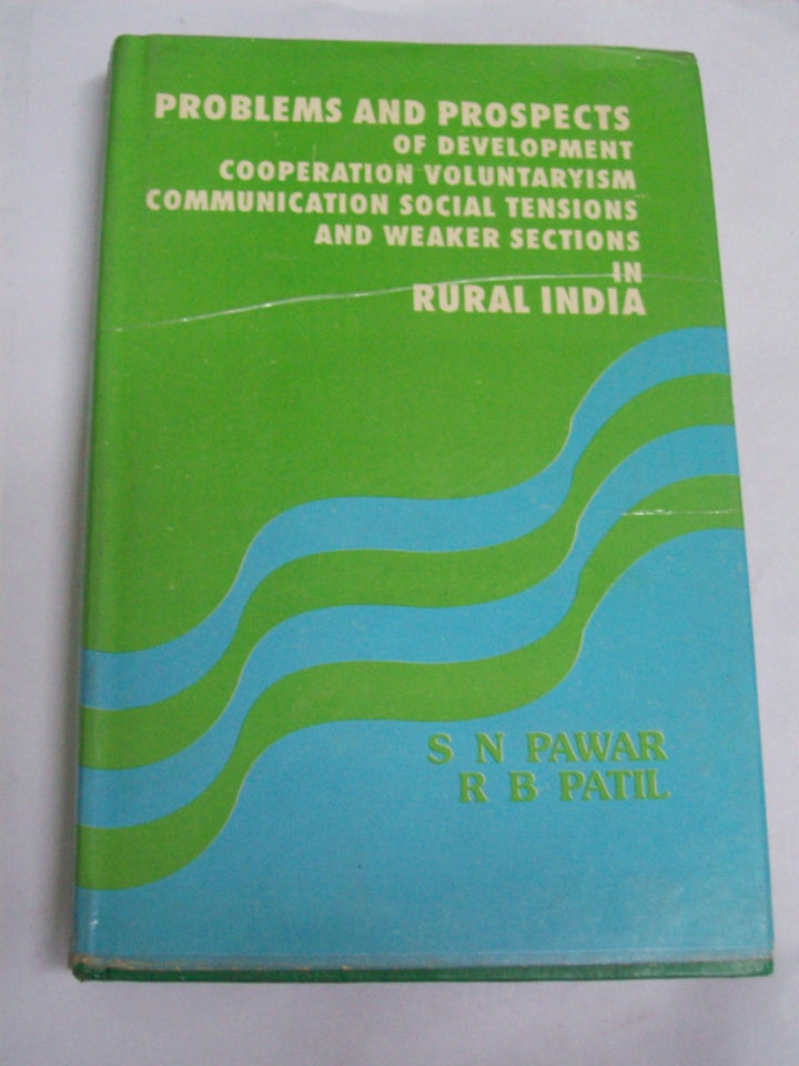Problem And Prospects Of Development, Cooperation, Voluntaryism, Communication, Social Tensions, And Weaker Sections In Rural India