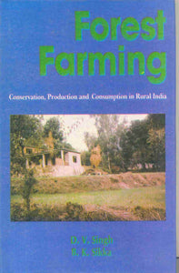Forest Farming: Conservation, Protection, and Consumption in Rural India