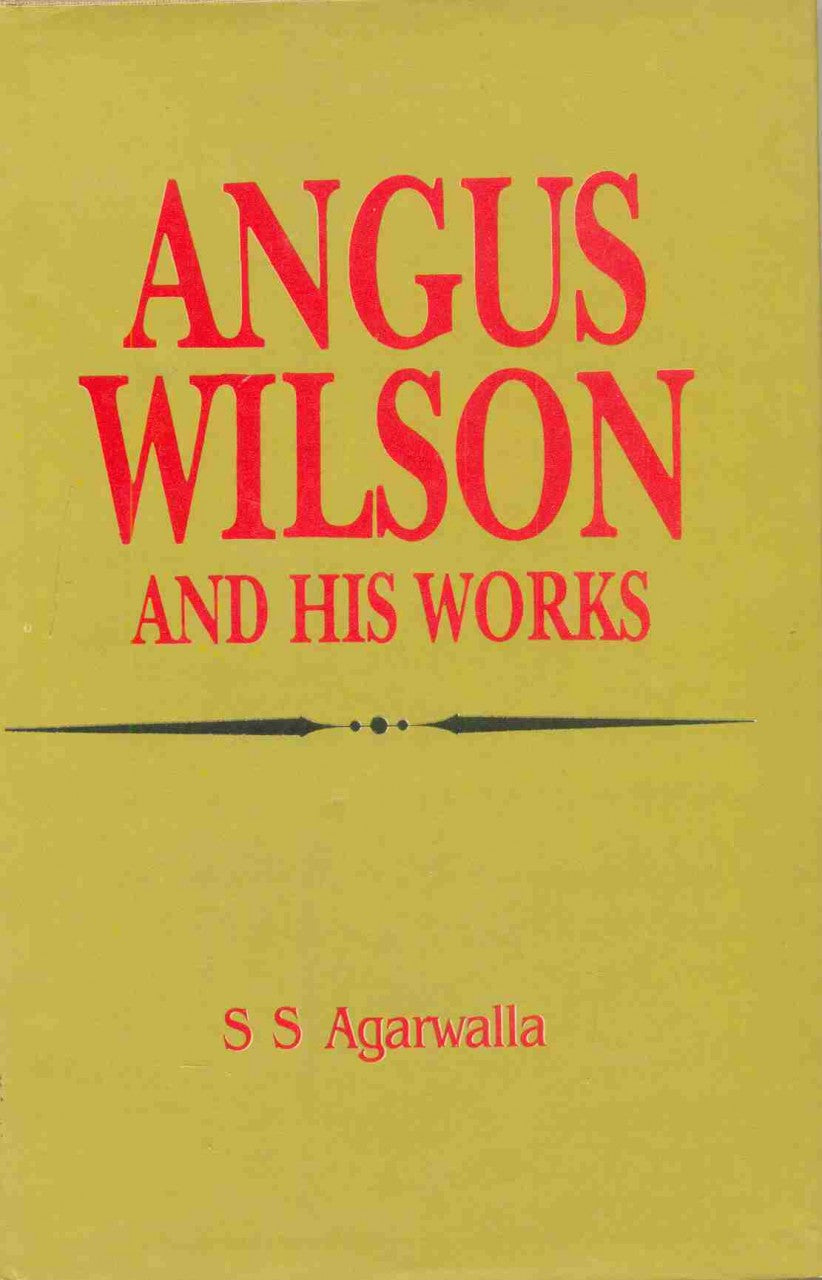 Angus Wilson And His Works