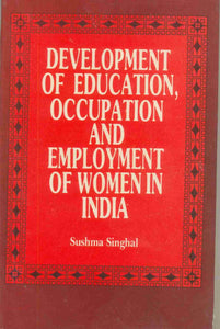 Development Of Education, Occupation And Employment Of Women In India