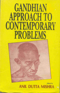 Gandhian Approach To Contemporary Problems
