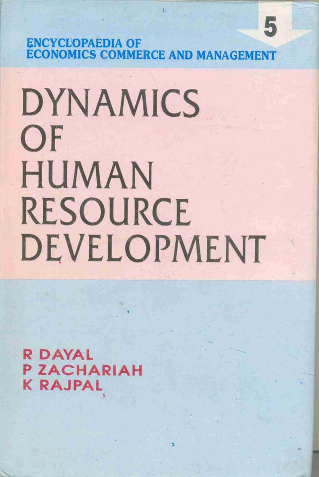 Encyclopaedia Of Economics, Commerce And Management-Dynamics Of Human Resources Development (Vol. 5)